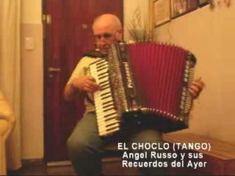 EL CHOCLO ( TANGO RIOPLATENSE )