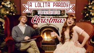 ❄. Twas The Night Before Christmas: A LOLITA PARODY .❄