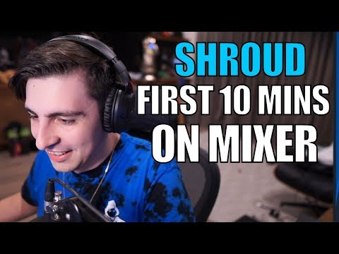 SHROUD ▪ First 10 Minutes Streaming On Mixer  [10,000 Kbps!!!!]