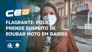 FLAGRANTE: Polícia prende suspeito de roubar moto em bairro da capital