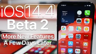 iOS 14.4 Beta 2 - More New Features and A Few Days Later