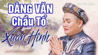 Dâng Văn Chầu Tổ - Xuân Hinh   Hát Văn Xuân Hinh Hay Nhất