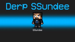 OFFICIAL *DERP SSUNDEE* Role in Among Us