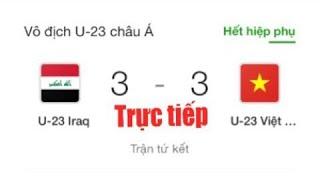 Hiệp 2 - TRỰC TIẾP U23 Việt Nam - U23 Iraq
