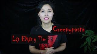 Lọ Đựng Tim II Đôi Khi Đi Trễ Lại Tốt II Truyện Kinh Dị Ngắn - Creepypasta Chương 22