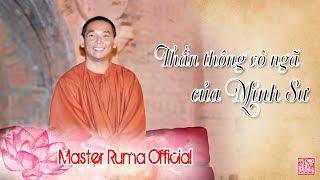 Thần Thông Vô Ngã Của Minh Sư | Master Ruma Official