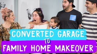 Converted Garage to Family Home Makeover!