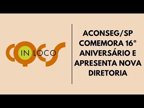 Imagem post: Aconseg/SP comemora 16º aniversário e apresenta nova diretoria