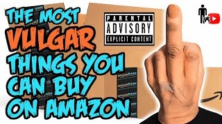 The Most Vulgar Things You Can Buy On AMAZON! - Man Vs Youtube
