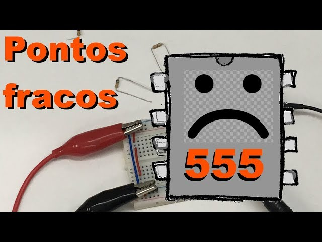 PONTOS FRACOS DO 555 | Conheça Eletrônica! #105