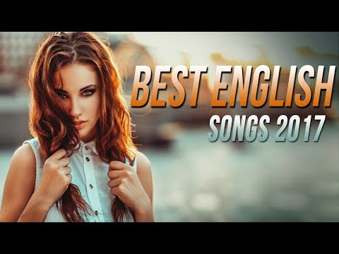 Best English Songs 2017-2018 Hits, New Songs Playlist Best Songs of all Time Acoustic Collection