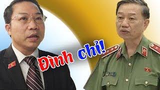 Tô Lâm sẽ bị đình chỉ công tác-90 triệu dân VN hả hê vì ĐB Lưu Bình Nhưỡng vì tố cáo vi phạm của BCA