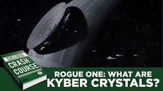 Rogue One: What Are Kyber Crystals – Collider Crash Course