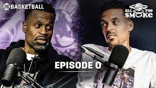 Ep 0 | 2019-2020 NBA Season Preview, China, Carmelo | ALL THE SMOKE Full Podcast