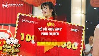 Thách thức danh hài 3 | tập 5: cô gái khoe vàng Phan Thị Hiên gây sốt khi chinh phục được 100 triệu