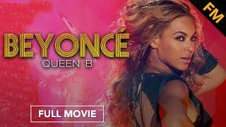 Beyoncé: Queen B (FULL MOVIE)