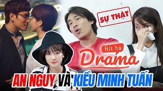 Sự thật Drama An Nguy & Kiều Minh Tuấn: Phải chăng chúng ta ăn quả lừa !