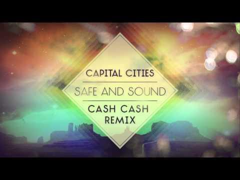 Safe And Sound Cash Cash Remix