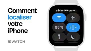 Apple Watch Series 4 — Comment localiser votre iPhone — Apple
