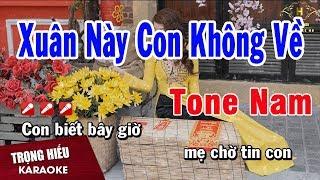 Karaoke Xuân Này Con Không Về Tone Nam Nhạc Sống | Trọng Hiếu