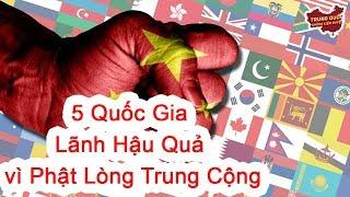 5 Quốc Gia Lãnh Hậu Quả vì Phật Lòng Trung Cộng | Trung Quốc Không Kiểm Duyệt