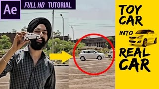 Toy Car to Real Car | After Effects Visual Effects | VFX Tutorial by Raj Angad vines | 2017