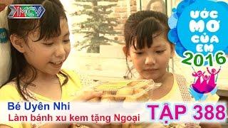 Miko Lan Trinh giúp bé làm bánh su kem tặng bà - bé Uyên Nhi | ƯỚC MƠ CỦA EM | Tập 388 | 10/01/2016