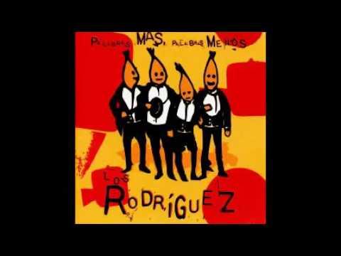 PALABRAS MÁS, PALABRAS MENOS   Los Rodríguez