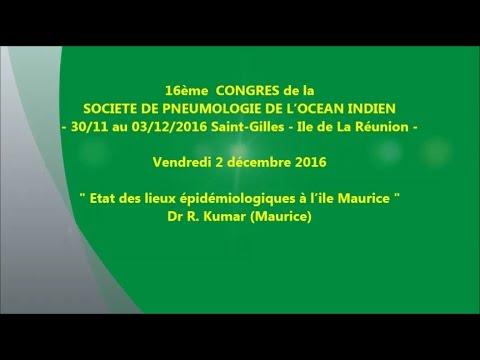 Etat des lieux épidémiologiques à l'ile Maurice. Dr R Kumar Maurice