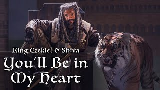 King Ezekiel and Shiva || You'll Be in My Heart