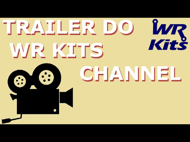 TRAILER DO WR KITS CHANNEL