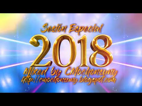 Sesión Especial 2018 (Los mejores Temazos Dance & House del Año) Mixed by CMochonsuny