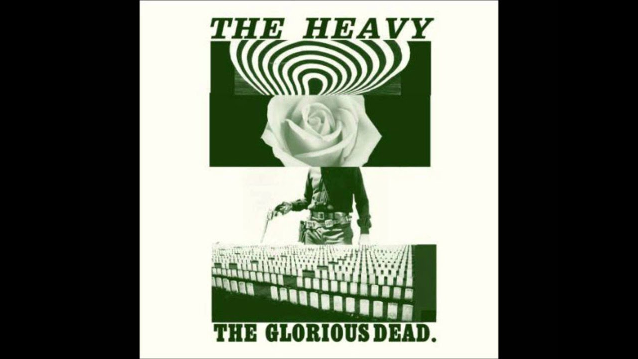 Can T Play Dead The Heavy The Glorious Dead With