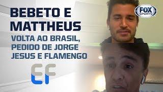 VOLTA AO BRASIL, PEDIDO DE JORGE JESUS E FLAMENGO: Bebeto e Mattheus no Expediente Futebol!