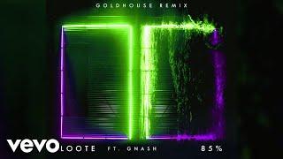 Loote - 85% (GOLDHOUSE Remix / Audio) ft. gnash