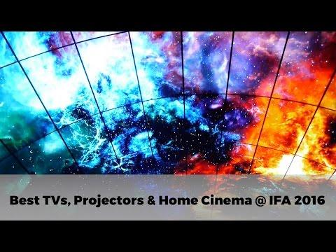The Best TVs, Projectors, Soundbars and Home Cinema at IFA 2016