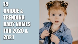 2020 & 2021 UNIQUE AND TRENDING BABY NAMES - GIRL/BOY/UNISEX NAMES!