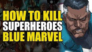 How to Kill Superheroes: Blue Marvel | Comics Explained