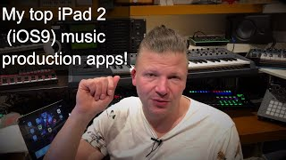 My top iPad 2 iOS 9 music production apps of 2019!
