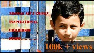 THOMAS EDISON   inspirational   childhood story   DP   Banibroto Das