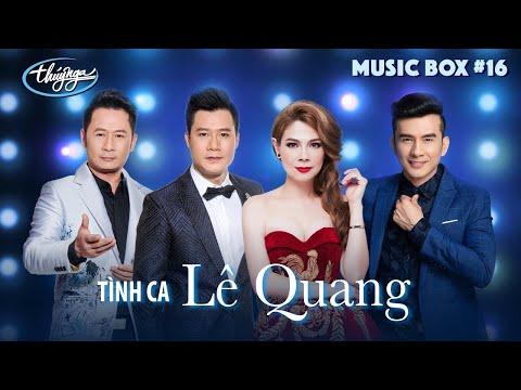 Music Box #16 | Bằng Kiều, Quang Dũng, Đan Trường, Thanh Thảo, Cam Thơ | Tình Ca Lê Quang