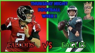 EAGLES THURSDAY NIGHT FOOTBALL: Falcons vs Eagles Week 1 Live Reaction