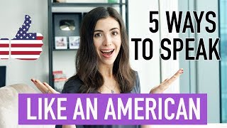 5 TIPS TO SOUND LIKE A NATIVE SPEAKER