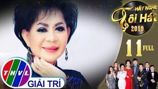 THVL   Hãy nghe tôi hát Mùa 4 - Tập 11: Danh ca Giao Linh