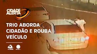 VIOLÊNCIA NO BENFICA: Trio aborda cidadão e rouba veículo