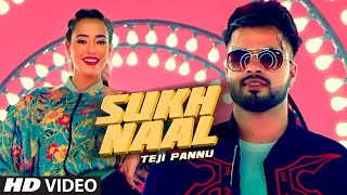 Sukh Naal – Teji Pannu Ft Nikeet Dhillon Video HD