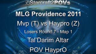 SC2 WoL - MLG Providence 2011 - Mvp vs HayprO - LR7 - Map 1 - Tal'Darim Altar - HayprO