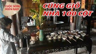 Xem Đám Giỗ Nhà Hội Đồng Xưa - Nhà Trăm Cột ( Phần 3-cuối)| Nam Việt 685 - Du Lịch Miền Tây