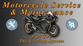 Motorcycle Service & Maintenance Series - Part 2 (The Cooling System)