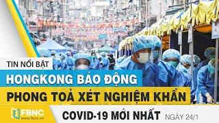 Tin tức Covid-19 mới nhất hôm nay 24/1   Dich Virus Corona Việt Nam hôm nay   FBNC